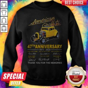 American Graffiti 47th Anniversary 1973 2020 Thank You For The Memories Signatures Sweatshirt