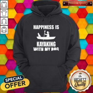 Premium Happiness Is Kayaking With My Dog Hoodie