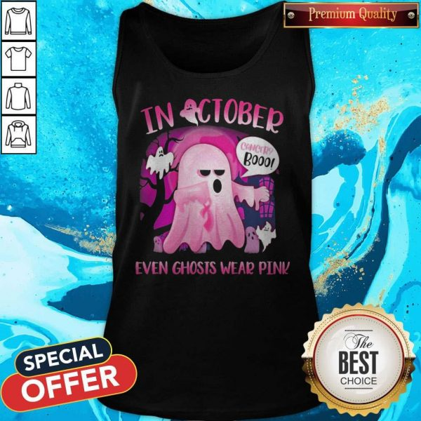 Premium In October Cancer Booo Even Ghosts Wear Pink Tank Top