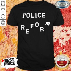 Premium Police Reform Shirt
