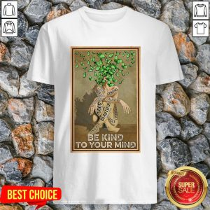 Butterfly Be Kind To Your Mind Good Beautiful Shirt