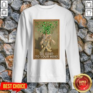 Butterfly Be Kind To Your Mind Good Beautiful Sweatshirt