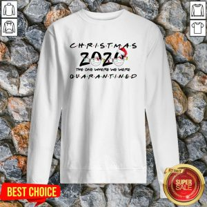 Christmas 2020 The One Where We Were Quarantined Sweatshirt