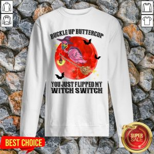 Flamingo Buckle Up Buttercup Witch Switch Halloween Sweatshirt