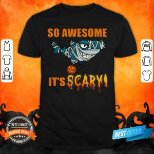 Great Shark So Awesome It's Scary Halloween Shirt