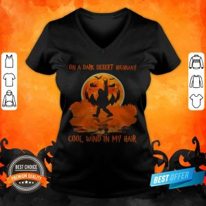 Halloween Bigfoot On A Dark Desert Highway Cool Wind In My Hair V Neck