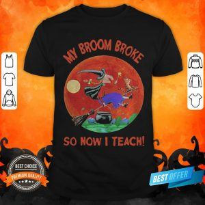 Halloween Witch And Cat My Broom Broke So Now I Teach Moon Shirt