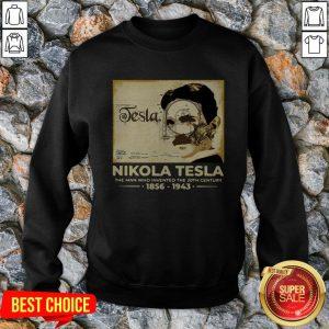Nikola Tesla The Man Who Invented The 20th Century 1856 1943 Vintage Retro Sweatshirt