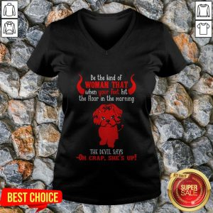 Shih Tzu Be The Kind Of Woman That When Your Feet Hit The Floor In The Morning The Devil Says Oh Crap She's Up Halloween V Neck
