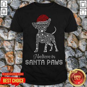 Chihuahua Santa I Believe In Santa Paws Diamond Christmas Shirt - Design by T-ShirtTop.com