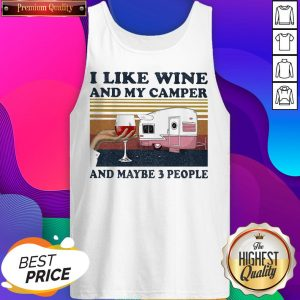 I Like Wine And My Camper And Maybe 3 People Vintage Tank top - Design by T-ShirtTop.com