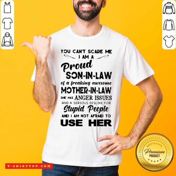 You Can't Me I'm A Proud Son-in-law Of A Freaking Awesome Mother-in-law Shirt