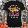 Pretty Being An Auntie Is The Best Job Shirt