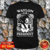 Awesome Waylon For President Us Flag Shirt