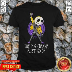 The Nightmare Must Go On Freddie Mercury Shirt