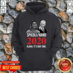 Spicoli Hand 2020 Alqua It'S Our Time Hoodie - Design by T-ShirtTop.com