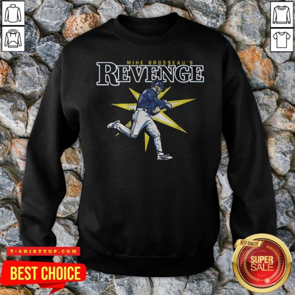 Official Mike Brosseau's Revenge Shirt Tampa Bay Baseball SweatShirt
