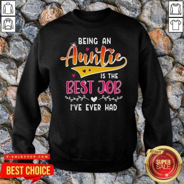 Pretty Being An Auntie Is The Best Job SweatShirt