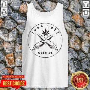Premium Just Roll With It Weed Tank Top