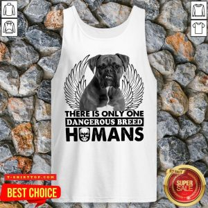 Pitbull There Is Only One Dangerous Breed Humans Tank Top
