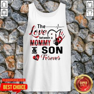 The Love Between A Mommy And Son Is Forever Tank Top