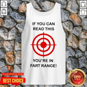 If You Can Read This You're In Fart Range Tank Top