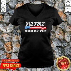 Funny 01 20 2021 The End Of An Error American Flag V-neck