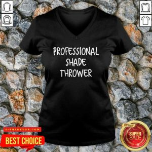 Perfect Professional Shade Thrower V-neck