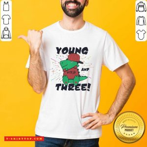 Young Wild And Three Dabbing Dinosaur Trex Shirt