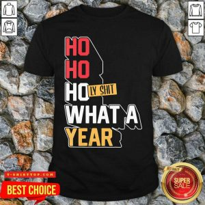 Ho Ho Holy Shit What A Year 2020 Christmas New Year Shirt