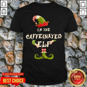 Top I'm The Caffeinated Elf Merry Christmas Shirt