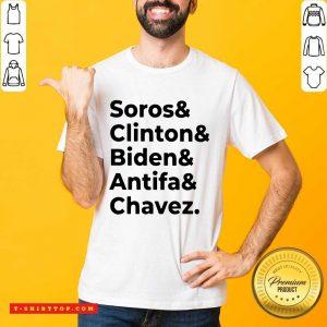 Soros Clinton Biden Antifa Chavez Shirt