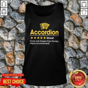 Accordion Great Faster And Cheaper Than Therapy Highly Recommended Tank Top - Design by Tshirttop
