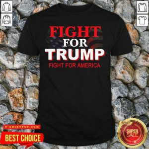 Fight For Trump Fight For America American Flag Shirt - Design by Tshirttop
