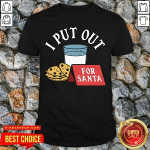 Good I Put Out For Santa Shirt - Design by Tshirttop