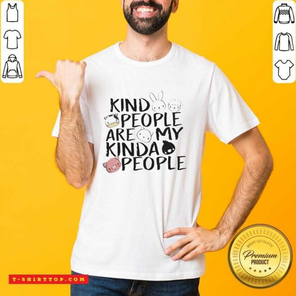 Kind People Are My Kinda People Shirt - Design by Tshirttop