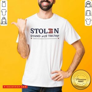 Perfect Stolen Stand With Trump Shirt - Design by Tshirttop
