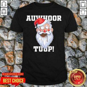 Santa Claus Auwhoor Tuup Christmas Shirt - Design by Tshirttop