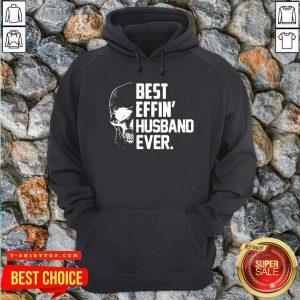 Super Nice Skull Best Effin' Husband Ever Hoodie - Design by Tshirttop
