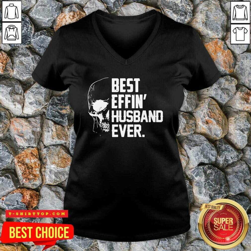Super Nice Skull Best Effin' Husband Ever V-neck - Design by Tshirttop