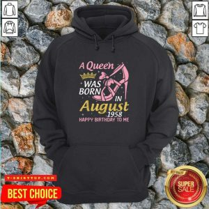 A Queen Was Born In August 1958 Happy Birthday To Me 70 Years Hoodie