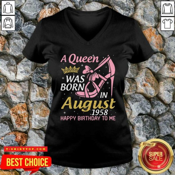 A Queen Was Born In August 1958 Happy Birthday To Me 70 Years V-neck