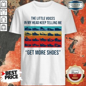 Amused 1 My Head Keep Telling Me Get More Shoes Vintage Shirt