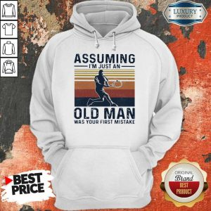 Angry Tennis Assuming Old Man Was Your First 2 Hoodie