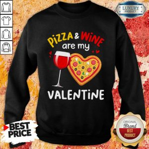 Disappointed Pizza And 8 Wine Are My Valentine Sweatshirt - Design by T-shirttop.com