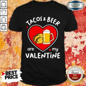 Ecstatic Tacos And Beer Are 4 My Valentine Shirt - Design by T-shirttop.com