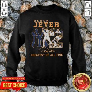 Nice NY2 Derek Jeter Greatest Of All Time Signature SweatShirt - Design by Tshirttop