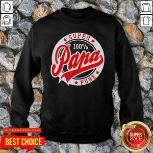 Nice Super Papa 100 Percent Pure Stars Seal SweatShirt - Design by Tshirttop