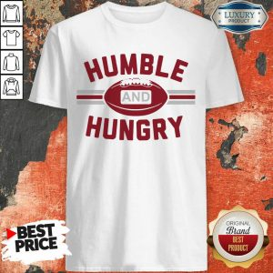 Sad Humble And 40 Hungry Shirt - Design by T-shirttop.com