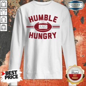 Sad Humble And 40 Hungry Sweatshirt - Design by T-shirttop.com